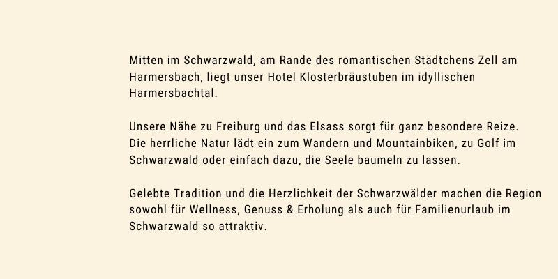 Mitten im Schwarzwald, am Rande des Städtchen Zell am Harmersbach